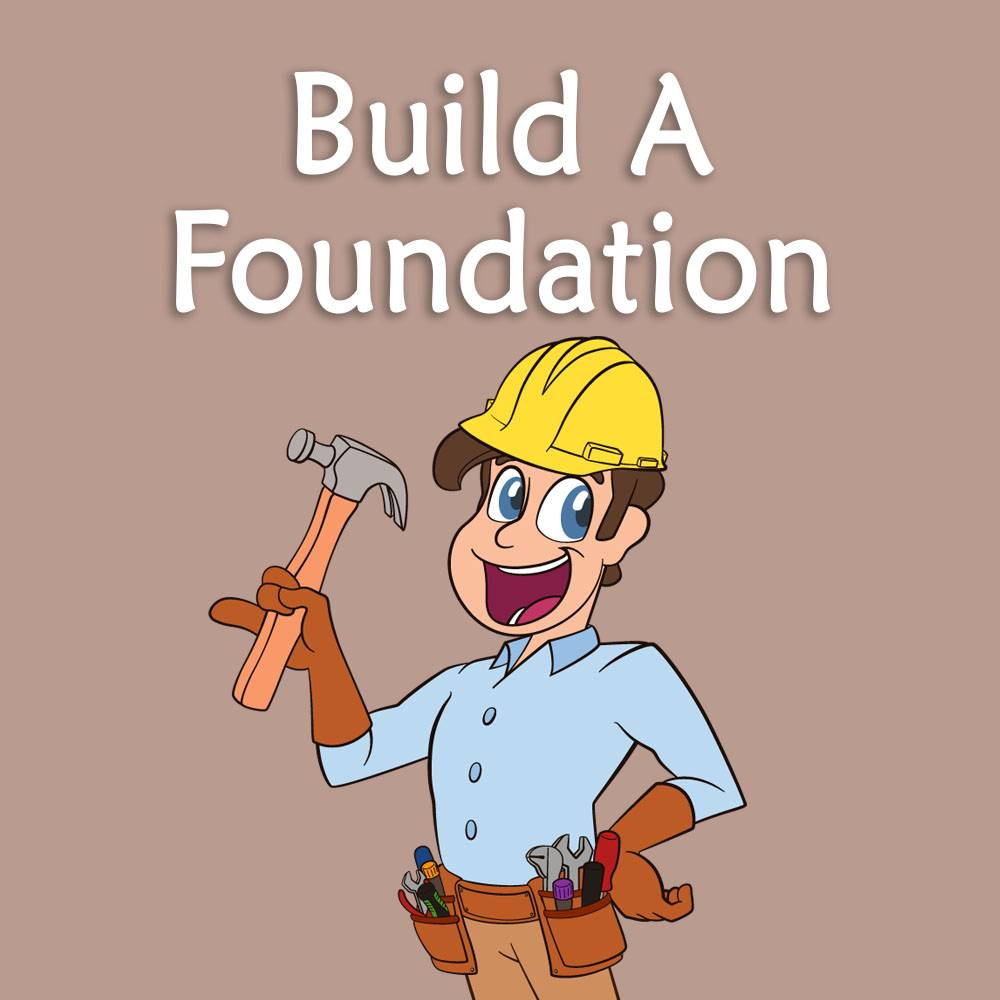 Build A Foundation